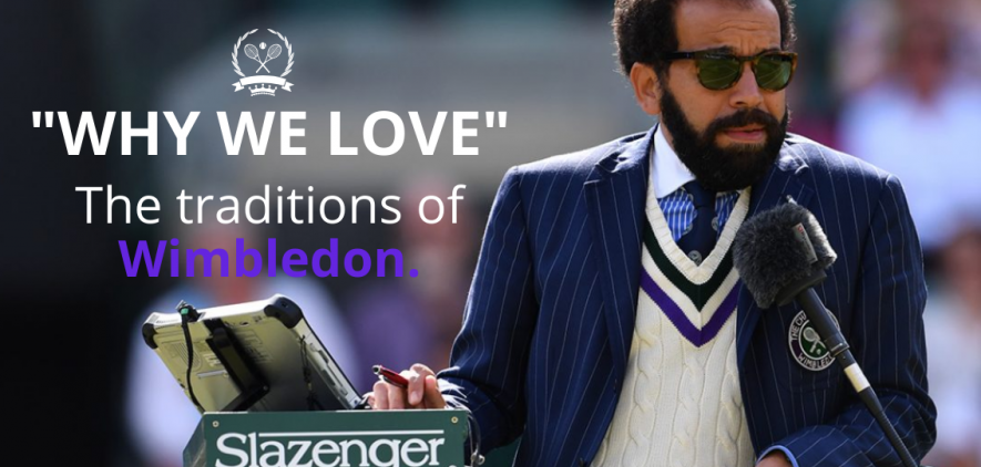 """""""Why we Love""""... The Traditions of Wimbledon"""